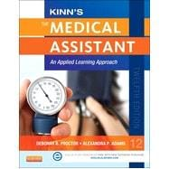Kinn's the Medical Assistant: An Applied Learning Approach (Book with Access Code)
