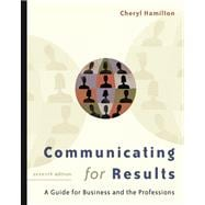 Communicating for Results A Guide for Business and the Professions (with CD-ROM and InfoTrac)