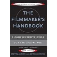 The Filmmaker's Handbook A Comprehensive Guide for the Digital Age