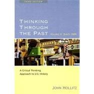 Thinking Through the Past Since 1865 Vol. 2 : A Critical Thinking Approach to U. S. History