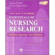 Study Guide to Accompany Essentials of Nursing Research; Methods, Appraisal, and Utilization