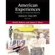 American Experiences: Readings in American History, Volume II