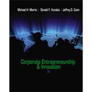 Corporate Entrepreneurship & Innovation, 3rd Edition