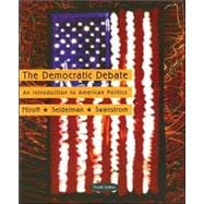The Democratic Debate An Introduction to American Politics