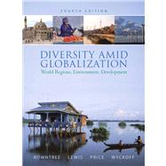 Diversity amid Globalization : World Regions, Environment, Development Value Package (includes Goode's Atlas)