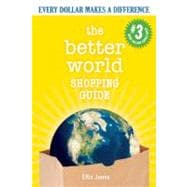 Better World Shopping Guide: 3rd Edition : Every Dollar Makes A Difference