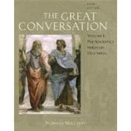 The Great Conversation; A Historical Introduction to Philosophy Volume I: Pre-Socratics through Descartes
