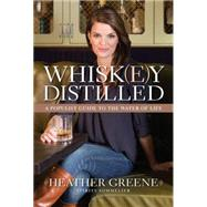 Whiskey Distilled A Populist Guide to the Water of Life