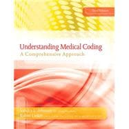 Understanding Medical Coding A Comprehensive Guide (with Premium Website, 2 terms (12 months) Printed Access Card)