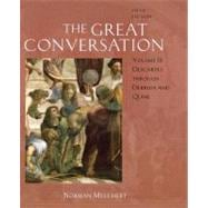 The Great Conversation A Historical Introduction to Philosophy Volume II: Descartes through Derrida and Quine