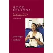 Good Reasons : Designing and Writing Effective Arguments