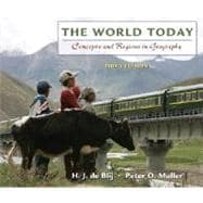 The World Today: Concepts and Regions in Geography, 3rd Edition