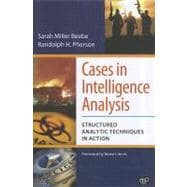 Cases in Intelligence Analysis : Structured Analytic Techniques in Action