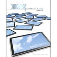 Computing Essentials 2013, Complete Edition