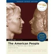 American People, The: Creating a Nation and Society, Volume II, Primary Source Edition (Book Alone)