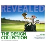 The Design Collection Revealed: Adobe InDesign CS5, Photoshop CS5 and Illustrator CS5, 1st Edition