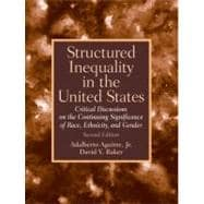 Structured Inequality in the United States : Critical Discussions on the Continuing Significance of Race, Ethnicity, and Gender