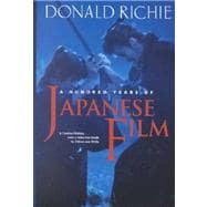 A Hundred Years of Japanese Film A Concise History, with a Selective Guide to Videos and DVDs