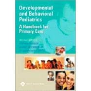 Developmental and Behavioral Pediatrics A Handbook for Primary Care