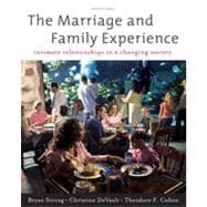 The Marriage and Family Experience: Relationships Changing Society, 11th Edition