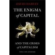 The Enigma of Capital and the Crises of Capitalism 9780199836840R