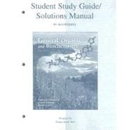 Student Study Guide/Solutions Manual to Accompany General, Organic and Biochemistry