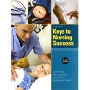 Keys to Nursing Success, Revised Edition