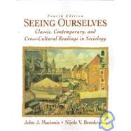 Seeing Ourselves : Classic, Contemporary, and Cross-Cultural Readings in Sociology