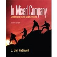 In Mixed Company Communicating in Small Groups