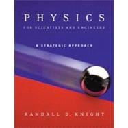 Physics for Scientists and Engineers: A Strategic Approach with Modern Physics and MasteringPhysics&#8482;