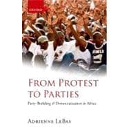 From Protest to Parties Party-Building and Democratization in Africa