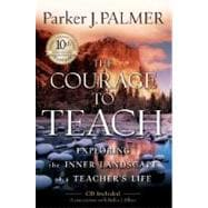 The Courage to Teach Exploring the Inner Landscape of a Teacher's Life