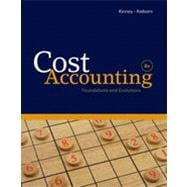 Cost Accounting: Foundations and Evolutions, 8th Edition