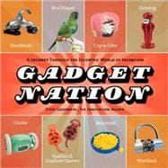 Gadget Nation A Journey Through the Eccentric World of Invention