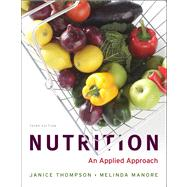 Nutrition : An Applied Approach, Myplate Edition with MyNutritionLab Plus MyDietAnalysis