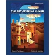 The Art of Being Human Plus NEW MyArtsLab without eText -- Access Card Package