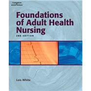Study Guide for White's Foundations of Adult Health Nursing, 2nd