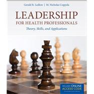 Leadership for Health Professionals: Theory, Skills, and Applications (Book with Access Code)