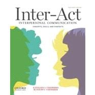 Inter-Act Interpersonal Communication Concepts, Skills, and Contexts