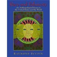 Race and Ethnicity : An Anthropological Focus on the United States and the World