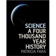Science A Four Thousand Year History