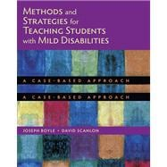 Methods and Strategies for Teaching Students with Mild Disabilities A Case-Based Approach