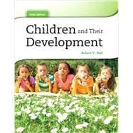 Children and Their Development with NEW MyDevelopmentLab and Pearson eText -- Access Card Package