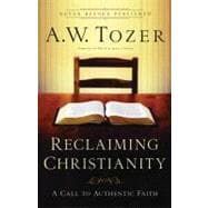 Reclaiming Christianity A Call to Authentic Faith