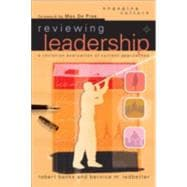 Reviewing Leadership : A Christian Evaluation of Current Approaches