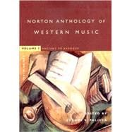 Norton Anthology of Western Music, Vol 1 Ancient to Baroque