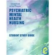 Student Study Guide To Accompany Psychiatric Mental Health Nursing