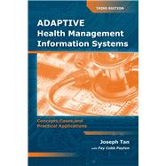 Adaptive Health Management Information Systems : Concepts, Cases, and Practical Applications