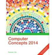 New Perspectives on Computer Concepts 2014 : Comprehensive