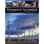 Managerial Accounting : Creating Value in a Dynamic Business Environment